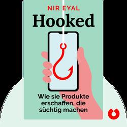 Hooked: Wie sie Produkte erschaffen, die süchtig machen von Nir Eyal