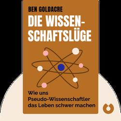 Die Wissenschaftslüge: Wie uns Pseudo-Wissenschaftler das Leben schwer machen von Ben Goldacre