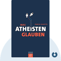 Was Atheisten glauben von Franz M. Wuketits