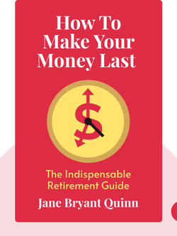 How To Make Your Money Last: The Indispensable Retirement Guide by Jane Bryant Quinn