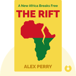 The Rift: A New Africa Breaks Free by Alex Perry