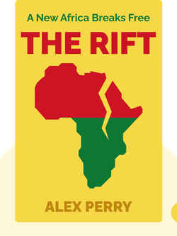 The Rift: A New Africa Breaks Free von Alex Perry