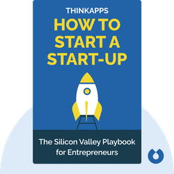 How to Start a Start-up: The Silicon Valley Playbook for Entrepreneurs von ThinkApps