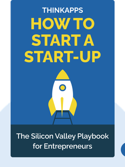 How to Start a Start-up: The Silicon Valley Playbook for Entrepreneurs by ThinkApps