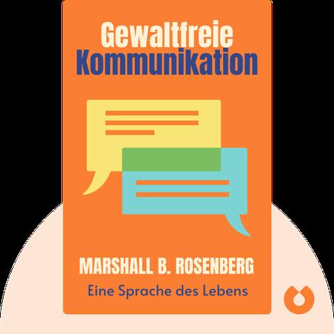Gewaltfreie Kommunikation by Marshall B. Rosenberg