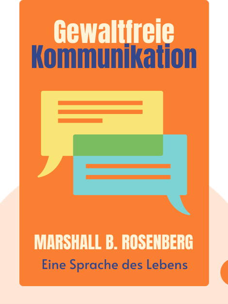 Gewaltfreie Kommunikation: Eine Sprache des Lebens by Marshall B. Rosenberg