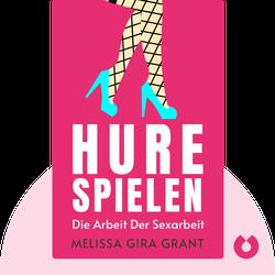 Hure spielen: Die Arbeit der Sexarbeit von Melissa Gira Grant