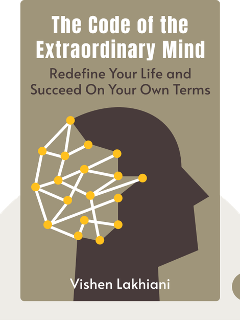The Code of the Extraordinary Mind: 10 Unconventional Laws to Redefine Your Life and Succeed On Your Own Terms von Vishen Lakhiani