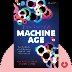 The Second Machine Age: Wie die nächste digitale Revolution unser aller Leben verändern wird by Erik Brynjolfsson & Andrew McAfee