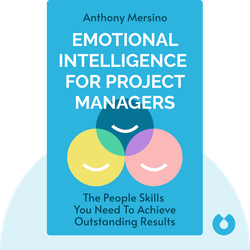 Emotional Intelligence for Project Managers: The People Skills You Need to Achieve Outstanding Results by Anthony Mersino