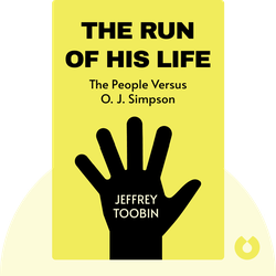The Run of His Life: The People Versus O. J. Simpson by Jeffrey Toobin