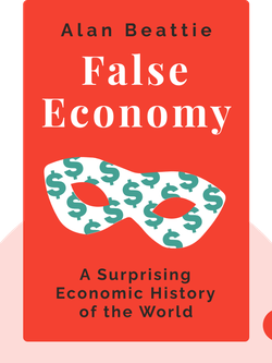 False Economy: A Surprising Economic History of the World von Alan Beattie