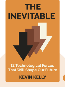 The Inevitable: Understanding the 12 Technological Forces That Will Shape Our Future von Kevin Kelly