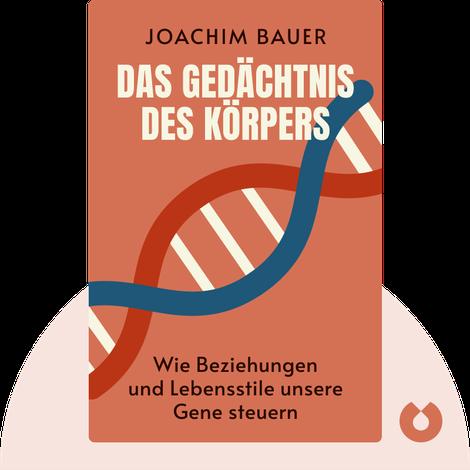 Das Gedächtnis des Körpers by Joachim Bauer