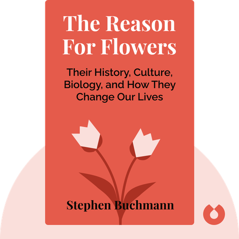 The Reason For Flowers by Stephen Buchmann