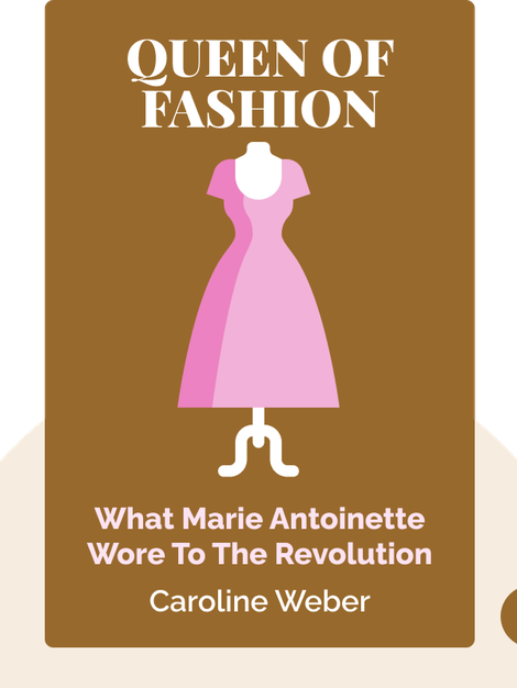 Queen of Fashion: What Marie Antoinette Wore to the Revolution  von Caroline Weber