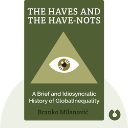 The Haves and the Have-Nots: A Brief and Idiosyncratic History of Global Inequality by Branko Milanović