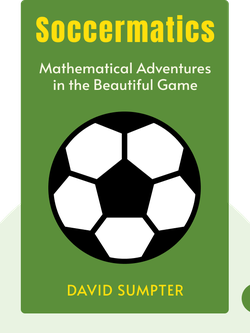 Soccermatics: Mathematical Adventures in the Beautiful Game by David Sumpter