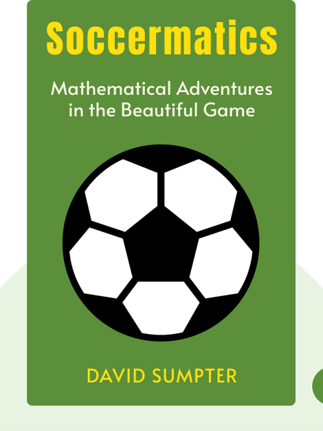 Soccermatics: Mathematical Adventures in the Beautiful Game von David Sumpter