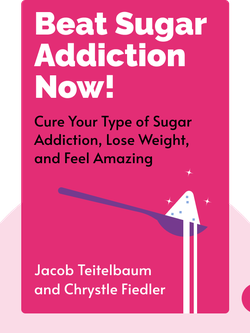 Beat Sugar Addiction Now!: The Cutting-Edge Program That Cures Your Type of Sugar Addiction and Puts You on the Road to Feeling Great – and Losing Weight! von Jacob Teitelbaum and Chrystle Fiedler