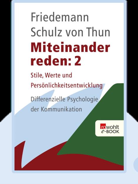 Miteinander reden: Band 2: Stile, Werte und Persönlichkeitsentwicklung von Friedemann Schulz von Thun