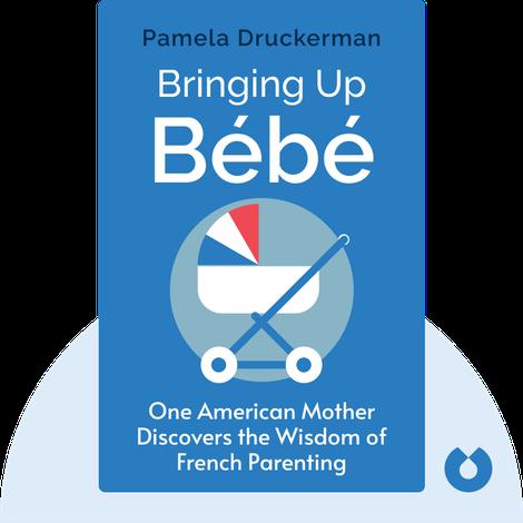 Bringing Up Bébé von Pamela Druckerman