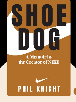 Shoe Dog: A Memoir by the Creator of Nike von Phil Knight
