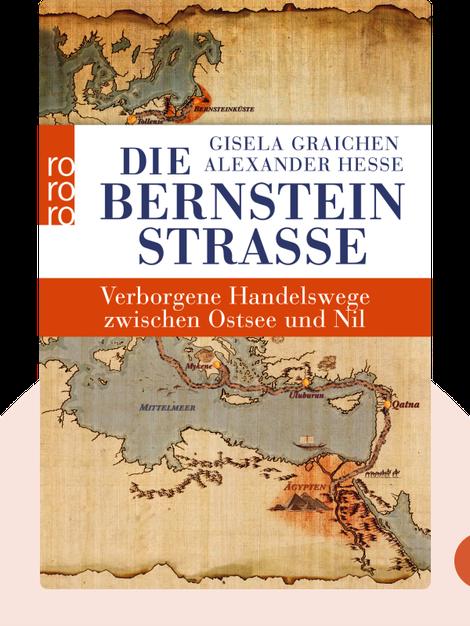 Die Bernsteinstraße: Verborgene Handelswege zwischen Ostsee und Nil by Gisela Graichen & Alexander Hesse