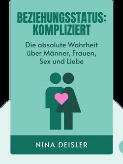 Beziehungsstatus: kompliziert: Die absolute Wahrheit über Männer, Frauen, Sex und Liebe by Nina Deißler