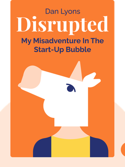 Disrupted: My Misadventure in the Start-Up Bubble von Dan Lyons