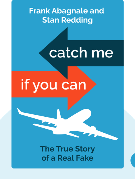 Catch Me If You Can: The True Story of a Real Fake by Frank Abagnale and Stan Redding