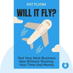Will It Fly?: How to Test Your Next Business Idea so You Don't Waste Your Time and Money von Pat Flynn