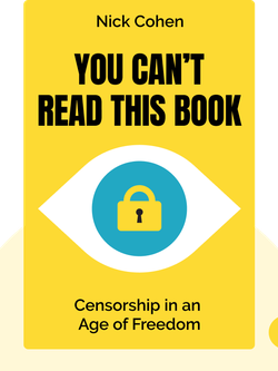 You Can't Read This Book: Censorship in an Age of Freedom by Nick Cohen