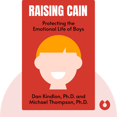 Raising Cain by Dan Kindlon, Ph.D. and Michael Thompson, Ph.D.