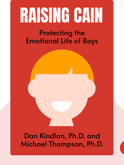 Raising Cain: Protecting the Emotional Life of Boys von Dan Kindlon, Ph.D. and Michael Thompson, Ph.D.