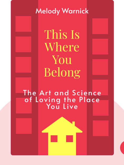 This Is Where You Belong: The Art and Science of Loving the Place You Live by Melody Warnick