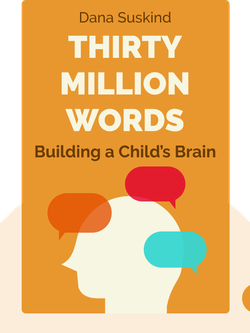 Thirty Million Words: Building a Child's Brain by Dana Suskind