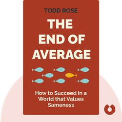 The End of Average: How to Succeed in a World that Values Sameness by Todd Rose