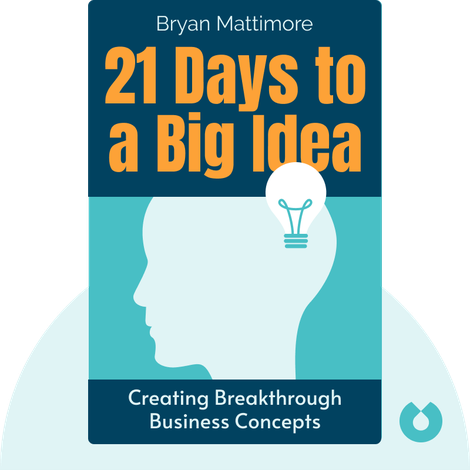 21 Days to a Big Idea by Bryan Mattimore