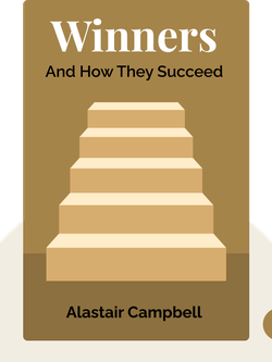 Winners: And How They Succeed von Alastair Campbell