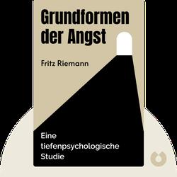 Grundformen der Angst: Eine tiefenpsychologische Studie von Fritz Riemann