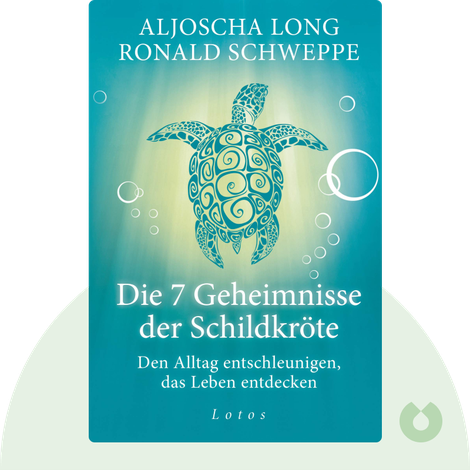 Die 7 Geheimnisse der Schildkröte by Aljoscha Long & Ronald Schweppe