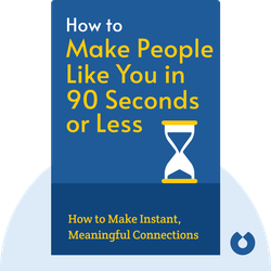 How to Make People Like You in 90 Seconds or Less by Nicholas Boothman