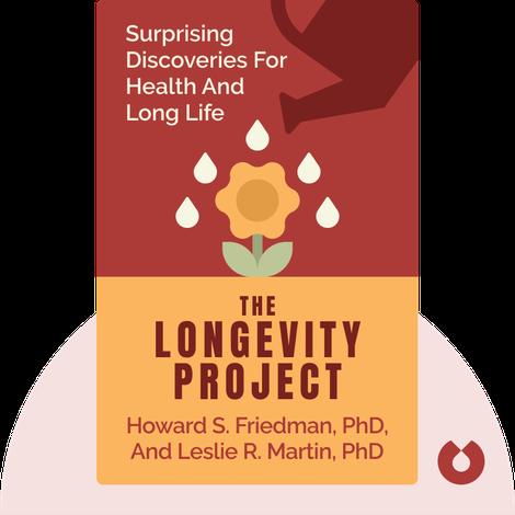 The Longevity Project by Howard S. Friedman, PhD, and Leslie R. Martin, PhD