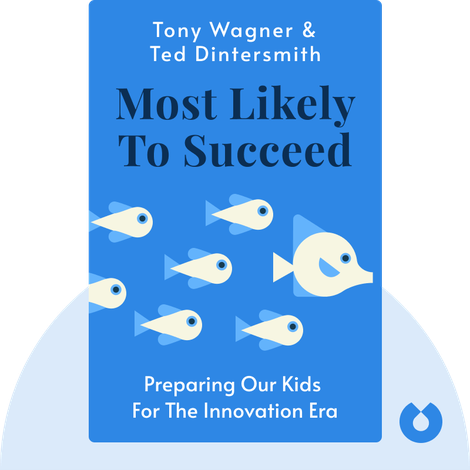 Most Likely to Succeed by Tony Wagner & Ted Dintersmith