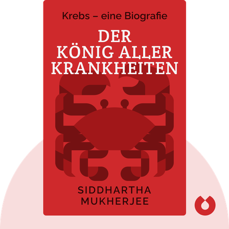 Der König aller Krankheiten von Siddhartha Mukherjee