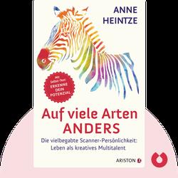 Auf viele Arten anders: Die vielbegabte Scanner-Persönlichkeit: Leben als kreatives Multitalent von Anne Heintze