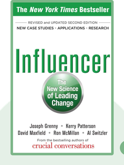 Influencer: The New Science of Leading Change by Joseph Grenny, Kerry Patterson, David Maxfield, Ron McMillan, Al Switzler