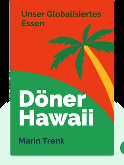 Döner Hawaii: Unser globalisiertes Essen von Marin Trenk
