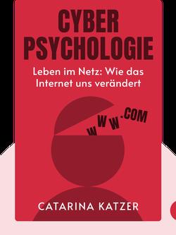 Cyberpsychologie: Leben im Netz: Wie das Internet uns verändert von Catarina Katzer